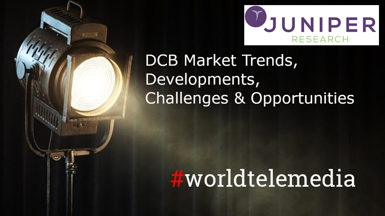 DCB MARKET TRENDS, DEVELOPMENTS, OPPORTUNITIES & CHALLENGES Juniper Research