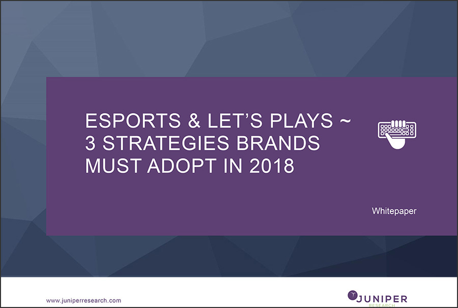 eSports and Lets Plays 3 Strategies Brands Must Adopt in 2018